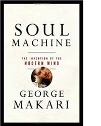 "A Panel for the Launch of George Makari's ""Soul Machine: The Invention of the Modern Mind"""