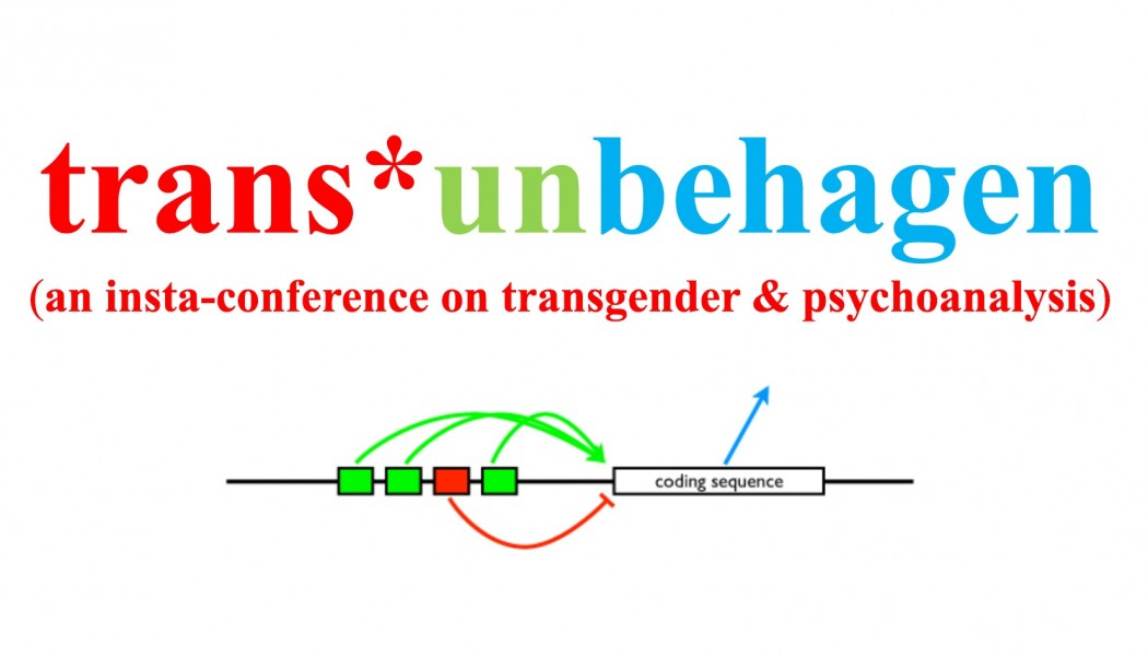 Trans*Unbehagen: What is Trans*Psychoanalysis